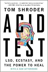 Acid Test Lsd Ecstasy And The Power To Heal
