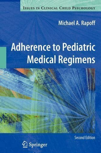 Adherence To Pediatric Medical Regimens Issues In Clinical Child Psychology