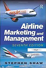 Airline Marketing And Management English Edition