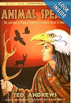 Animal Speak The Spiritual Magical Powers Of Creatures Great And Small