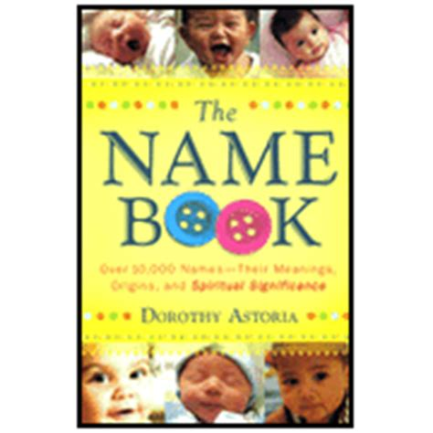 Baby Names Your Guide To Selection And Meaning Baby Names Meanings Girls Boys Origins Popular Book Baby Names English Edition
