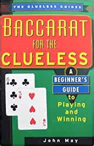 Baccarat For The Clueless A Beginners Guide To Playing And Winning