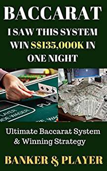 Baccarat I Saw This System Win S135000k In One Night Ultimate Baccarat System Winning Strategy