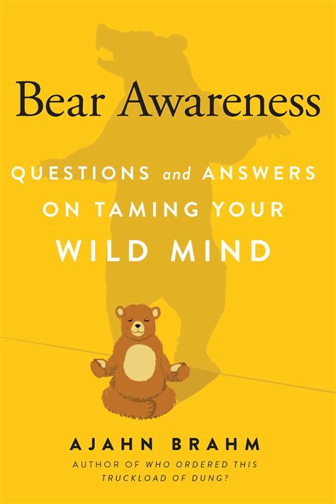 Bear Awareness Questions And Answers On Taming Your Wild Mind