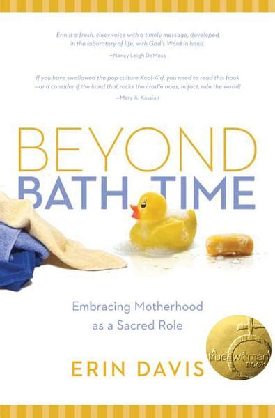 Beyond Bath Time Embracing Motherhood As A Sacred Role True Woman