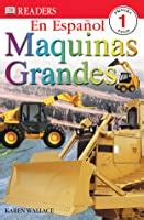 Big Machines Spanish Edition Dk Readers Level 1