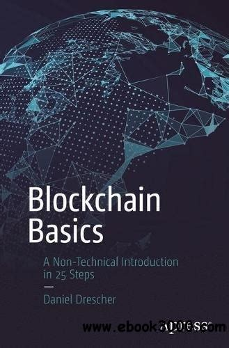 Blockchain Basics A Nontechnical Introduction In 25 Steps English Edition