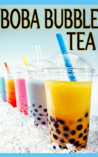 Boba Bubble Tea The Ultimate Guide Over 30 Delicious Best Selling Recipes English Edition
