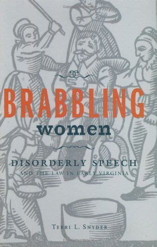 Brabbling Women Disorderly Speech And The Law In Early Virginia Cornell Paperbacks