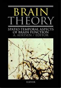 Brain Theory Spatio Temporal Aspects Of Brain Function