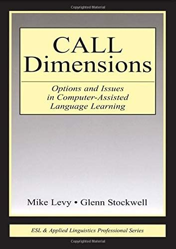Call Dimensions Options And Issues In Computer Assisted Language Learning Esl Applied Linguistics Professional