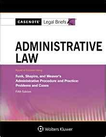 Casenotes Legal Briefs Administrative Law Keyed To Funk Shapiro Weaver 4e Casenote Legal Briefs