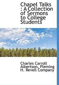 Chapel Talks A Collection Of Sermons To College Students