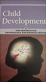 Child Development Macmillan Psychology Reference Series