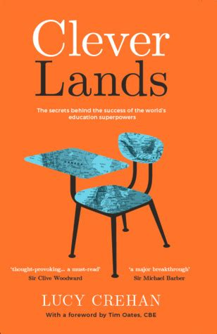 Cleverlands The Secrets Behind The Success Of The Worlds Education Superpowers
