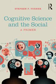 Cognitive Science And The Social A Primer