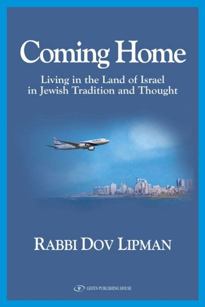 Coming Home Living In The Land Of Israel In Jewish Tradition And Thought Paperback English Edition