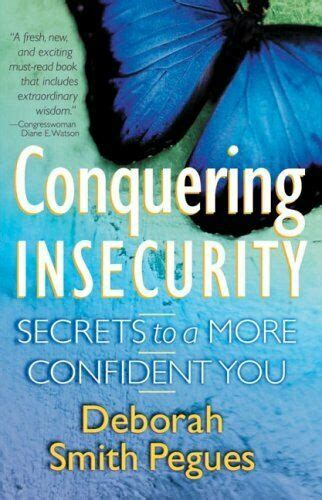 Conquering Insecurity Secrets To A More Confident You