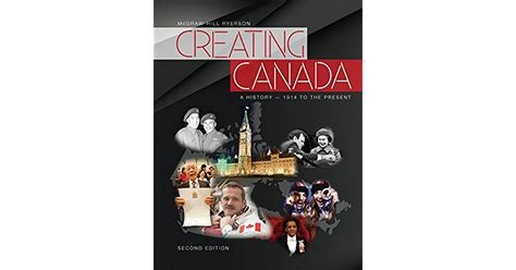 Creating Canada A History 1914 To The Present Student Edition