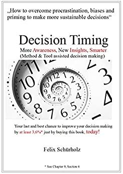 Decision Timing More Awareness New Insights Smarter Method Tool Assisted Decision Making