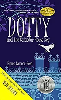 Dotty And The Calendar House Key A Magical Fantasy Adventure For 812 Year Olds The Dotty Series Book 1 English Edition