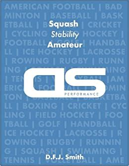 Ds Performance Strength Conditioning Training Program For Squash Stability Amateur English Edition