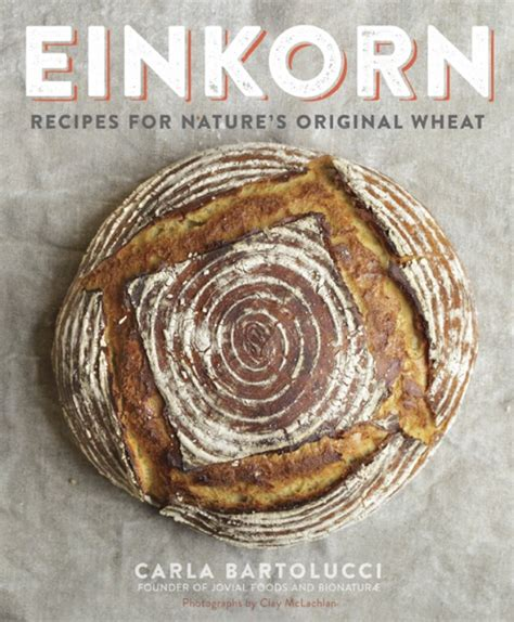 Einkorn Recipes For Natures Original Wheat