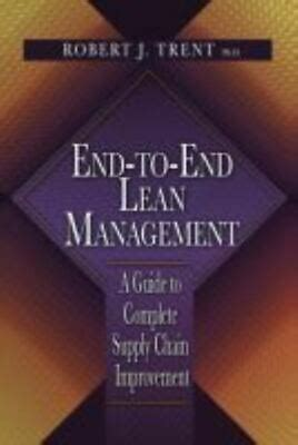 Endtoend Lean Management A Guide To Complete Supply Chain Improvement