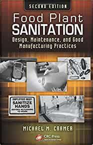 Food Plant Sanitation Design Maintenance And Good Manufacturing Practices Second Edition