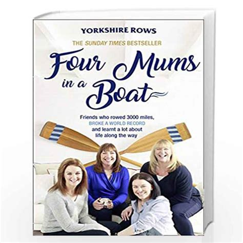 Four Mums In A Boat Friends Who Rowed 3000 Miles Broke A World Record And Learnt A Lot About Life Along The Way English Edition