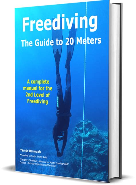Freediving The Guide For The First 10 Meters A Complete Manual For The 1st Level Of Freediving English Edition
