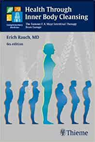 Health Through Inner Body Cleansing The Famous F X Mayr Intestinal Therapy From Europe