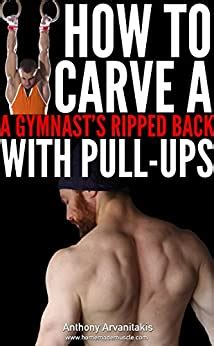 How To Carve A Gymnasts Ripped Back With Pull Ups Bodyweight Bodybuilding Tips Book 2 English Edition