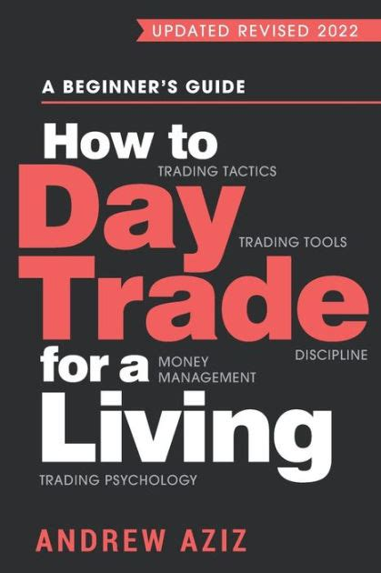 How To Day Trade For A Living Tools Tactics Money Management Discipline And Trading Psychology English Edition