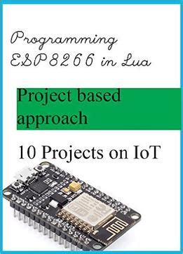 How To Program Esp8266 In Lua Getting Started With Esp8266 Nodemcu Dev Kit In Lua English Edition