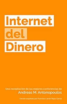 Internet Del Dinero The Internet Of Money N 1 Spanish Edition