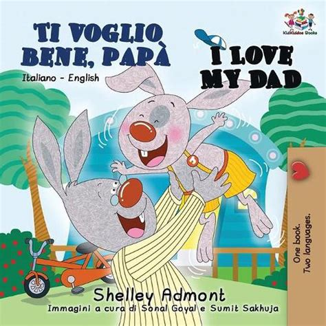 Italian Childrens Books Ti Voglio Bene Papa Italian Kids Books I Love My Dad Italian Edition