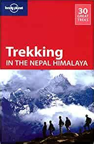 Lonely Planet Trekking In The Nepal Himalaya Travel Guide English Edition