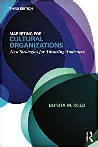 Marketing For Cultural Organizations New Strategies For Attracting Audiences Third Edition