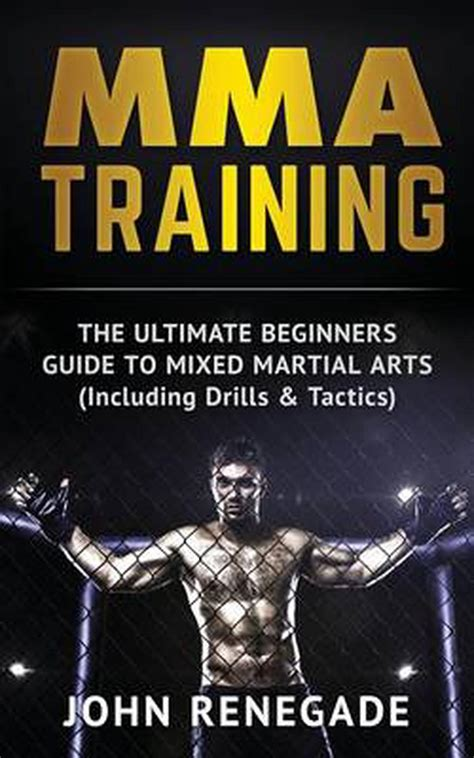 Mma Beginning Mma The Ultimate Guide To Mma Training Mixed Martial Arts Martial Arts Mma Ufc English Edition