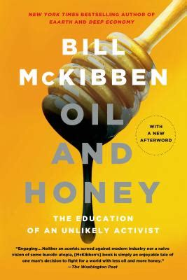 Oil And Honey The Education Of An Unlikely Activist