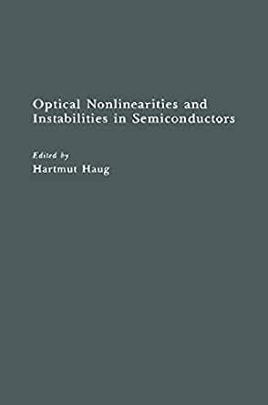 Optical Nonlinearities And Instabilities In Semiconductors