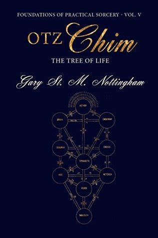 Otz Chim The Tree Of Life Foundations Of Practical Sorcery Book 5 English Edition