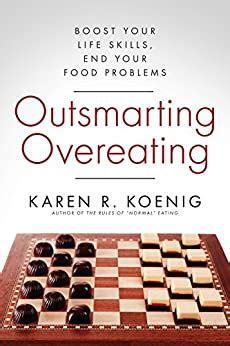 Outsmarting Overeating Boost Your Life Skills End Your Food Problems