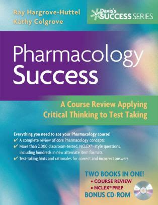 Pharmacology Success A Course Review Applying Critical Thinking To Test Taking Daviss Success