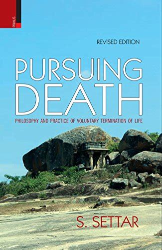 Pursuing Death Philosophy And Practice Of Voluntary Termination Of Life English Edition