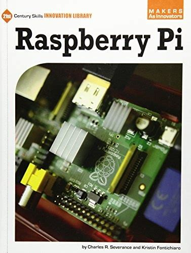 Raspberry Pi 21st Century Skills Innovation Library Makers As Innovators English Edition