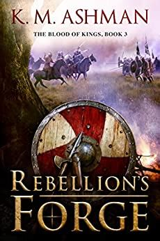 Rebellions Forge The Blood Of Kings Book 3 English Edition