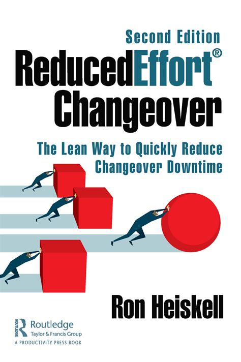 Reducedeffort Changeover The Lean Way To Quickly Reduce Changeover Downtime English Edition