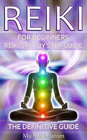 Reiki Healing Stepbystep Guide To Reiki Healing For Beginners English Edition
